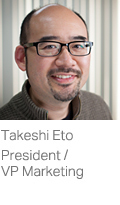 Takeshi Eto, President/VP Marketing and Business Development