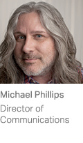 Michael Phillips, Director of Communications